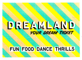 Dreamland ticket
